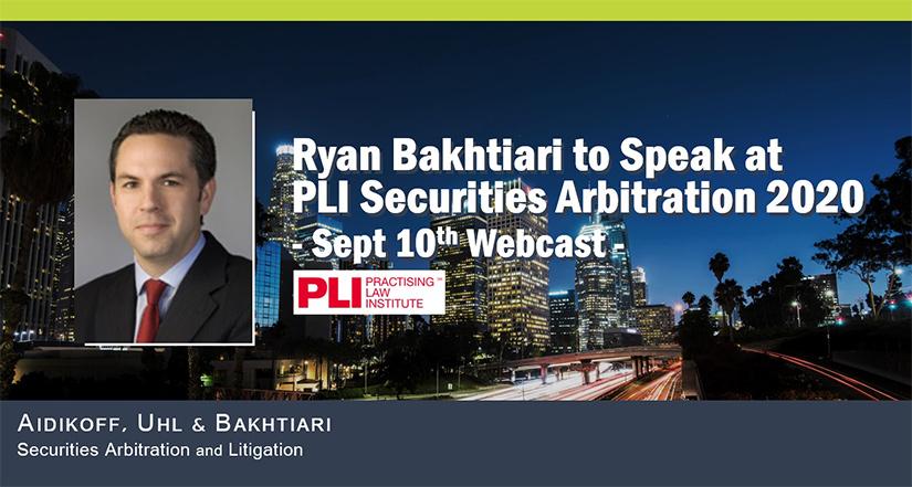 Ryan Bakhtiari to Speak at PLI Securities Arbitration 2020 Webcast